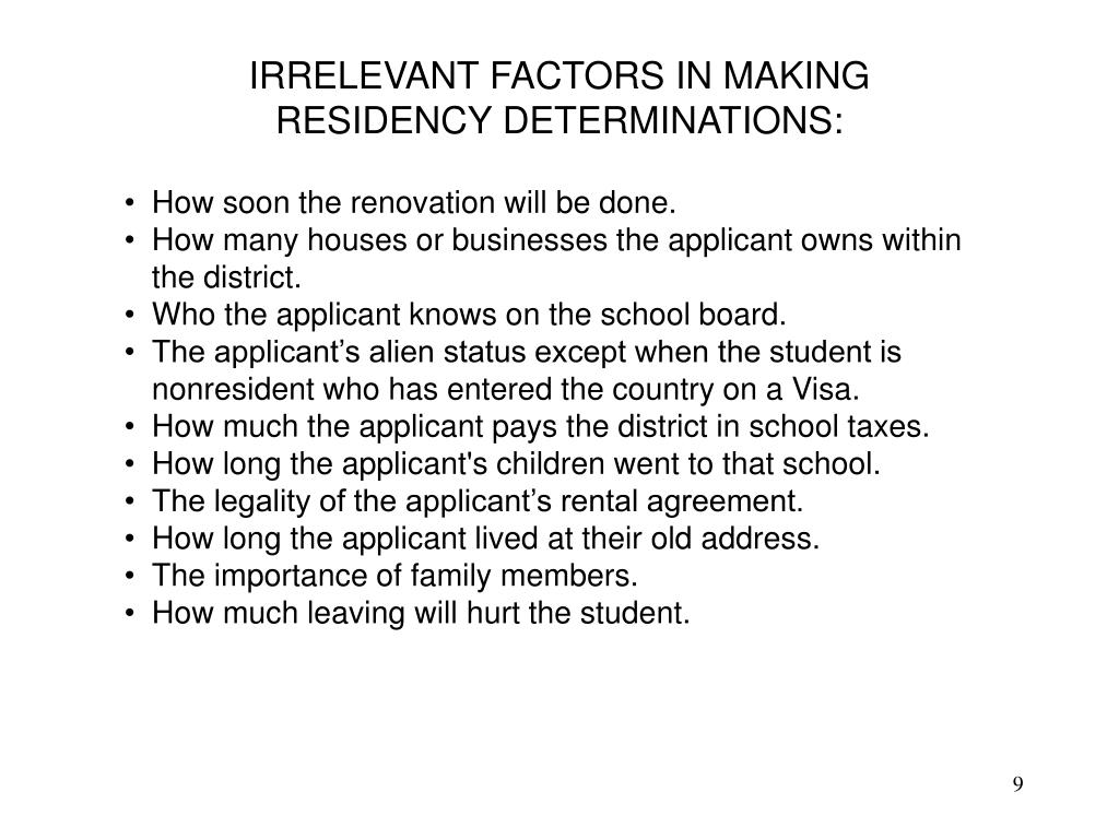 IRRELEVANT FACTORS IN MAKING RESIDENCY DETERMINATIONS: