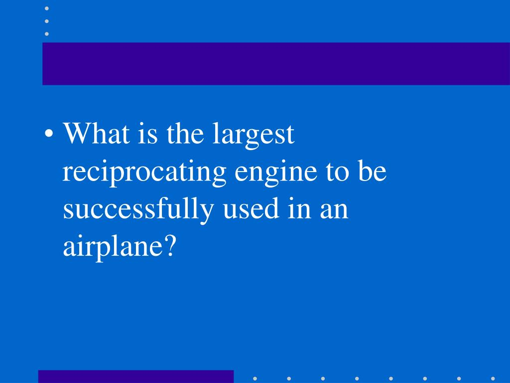 What is the largest reciprocating engine to be successfully used in an airplane?