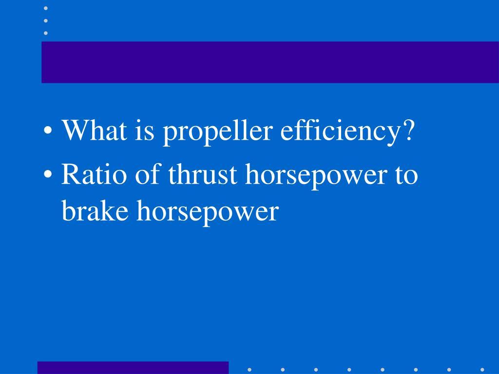 What is propeller efficiency?