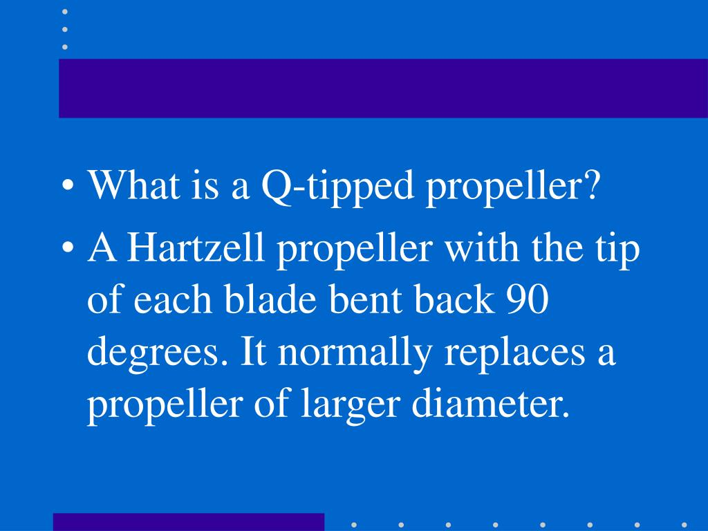 What is a Q-tipped propeller?