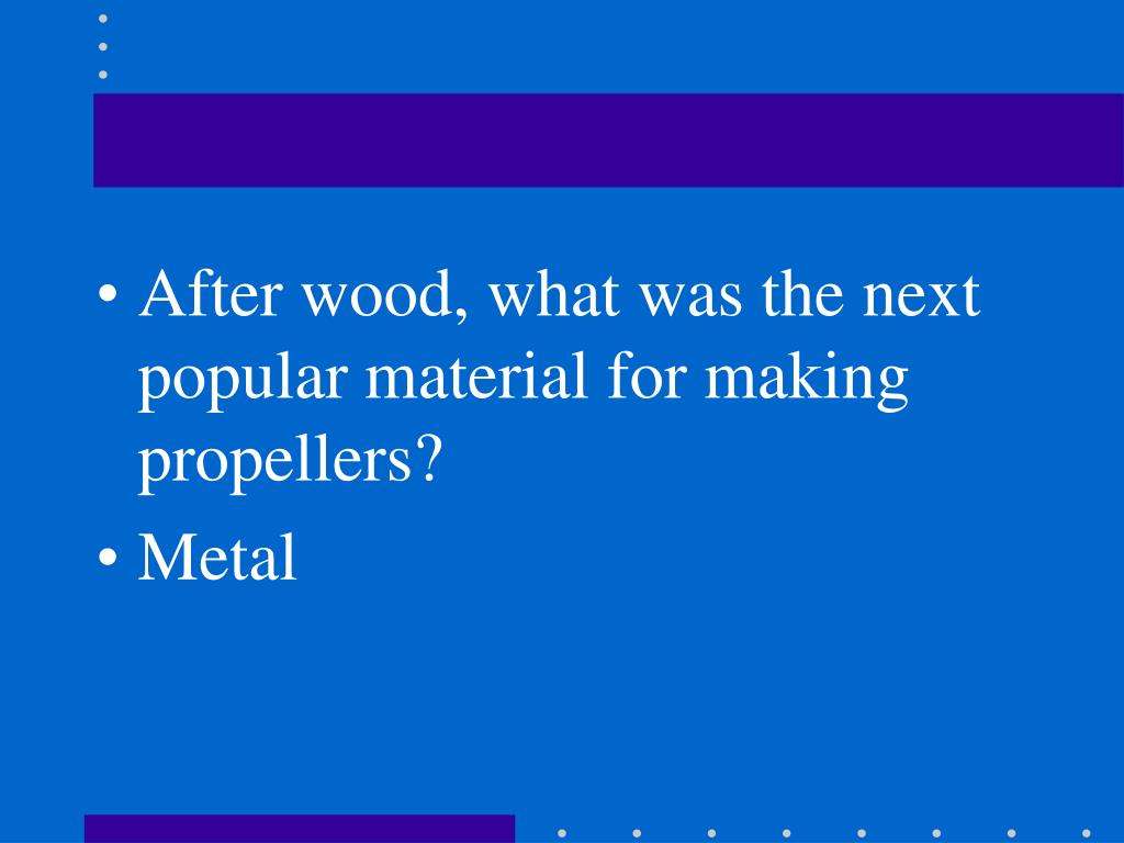 After wood, what was the next popular material for making propellers?