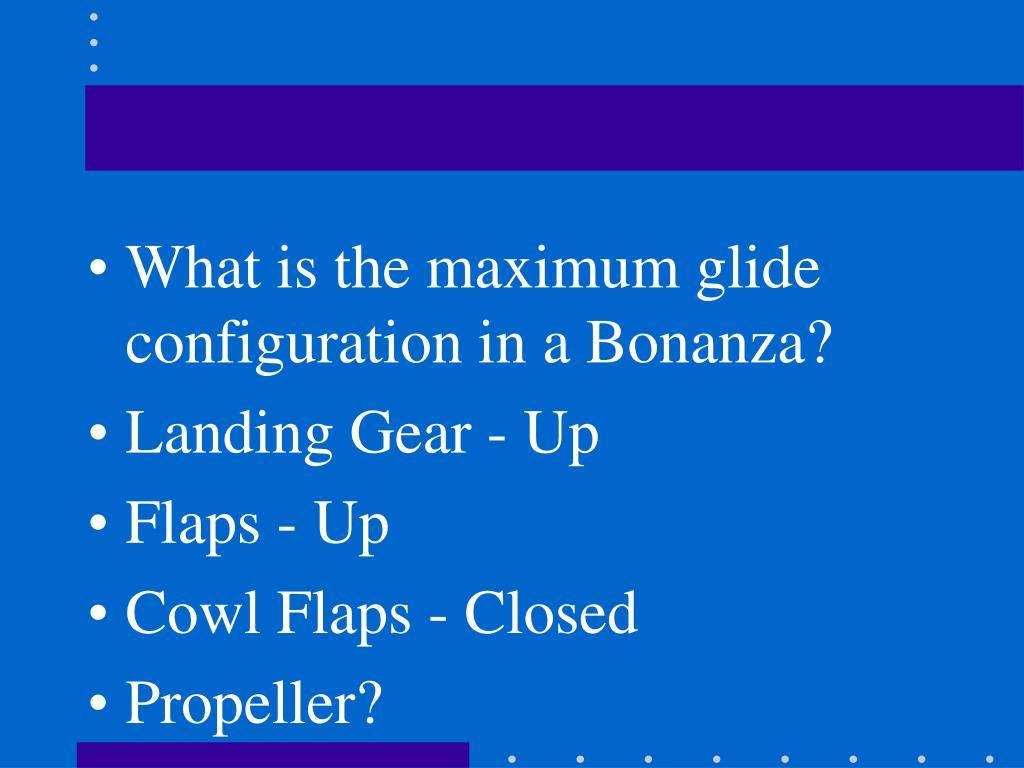 What is the maximum glide configuration in a Bonanza?