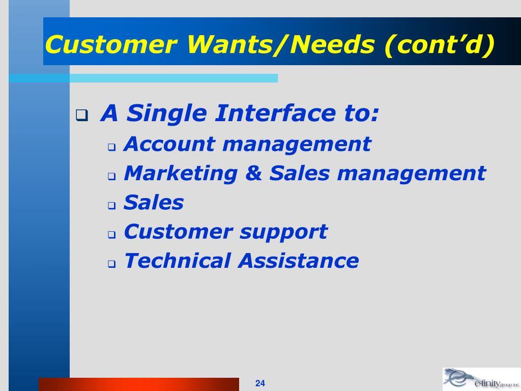 Customer Wants/Needs (cont'd)