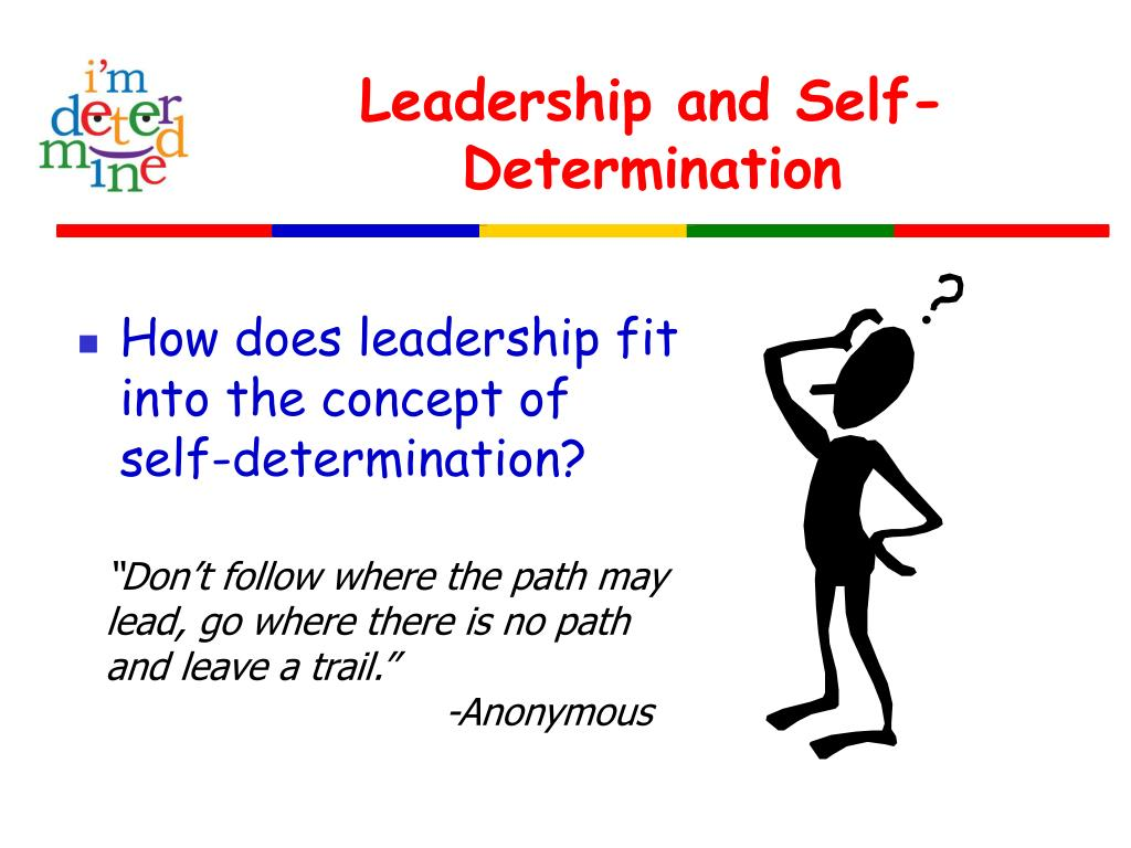 Leadership and Self-Determination