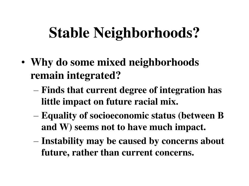 Stable Neighborhoods?