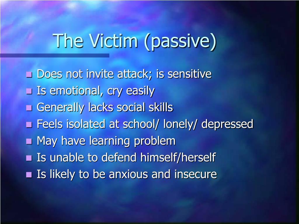 The Victim (passive)