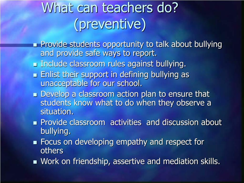 What can teachers do? (preventive)