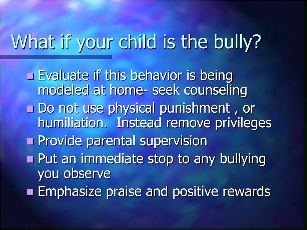 What if your child is the bully?