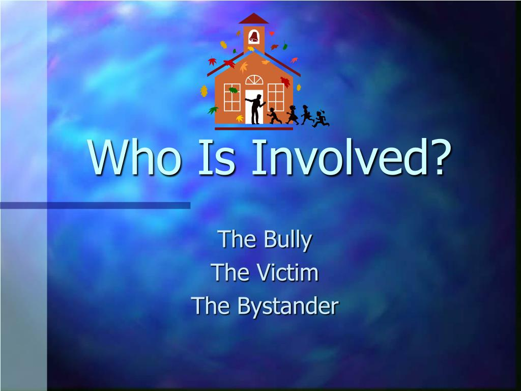 Who Is Involved?