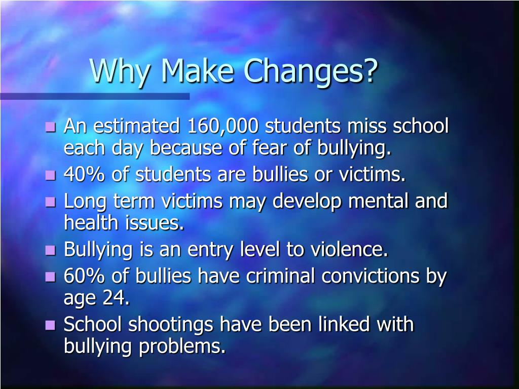 Why Make Changes?