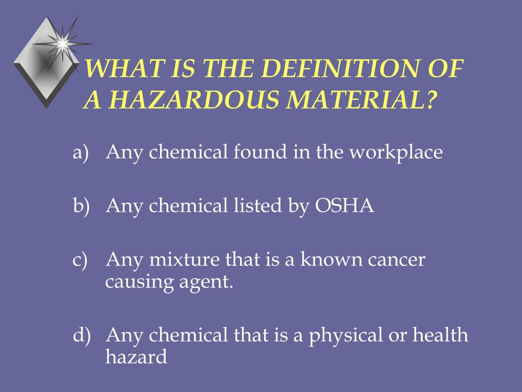 WHAT IS THE DEFINITION OF A HAZARDOUS MATERIAL?