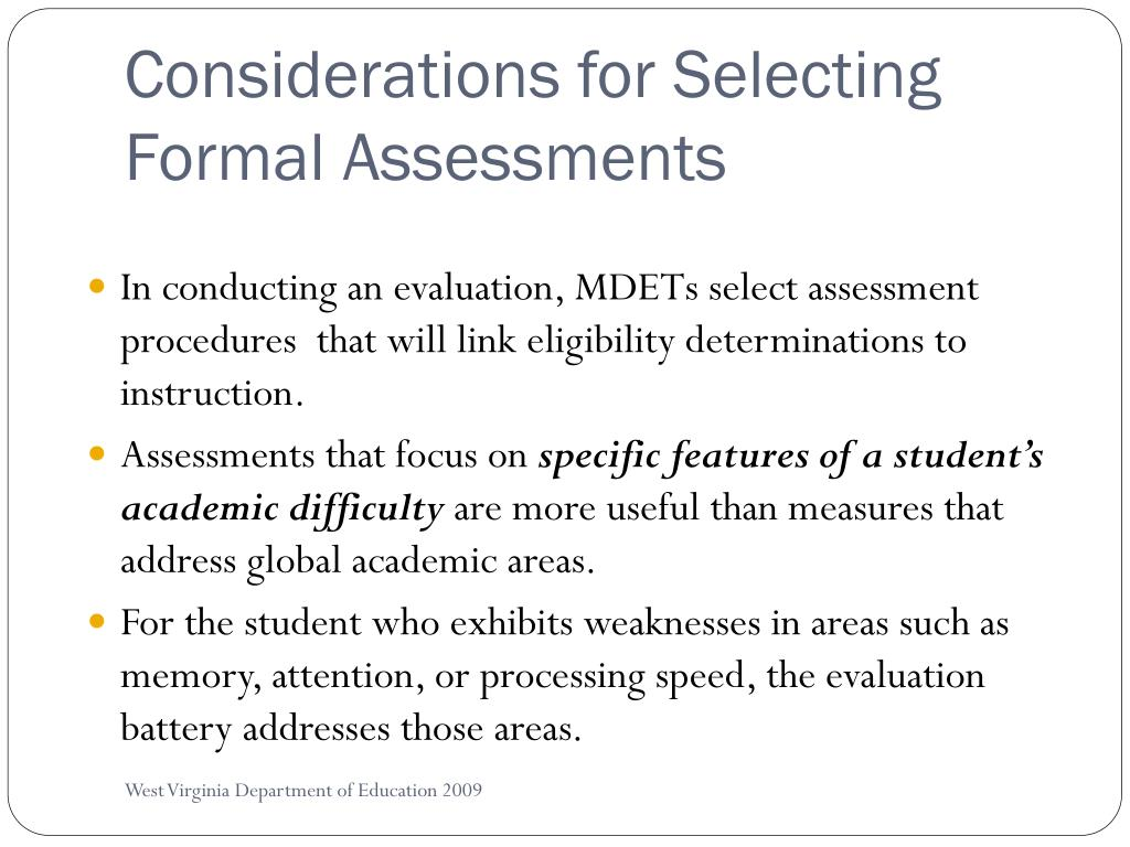 Considerations for Selecting Formal Assessments