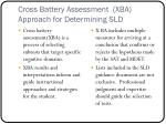 cross battery assessment xba approach for determining sld