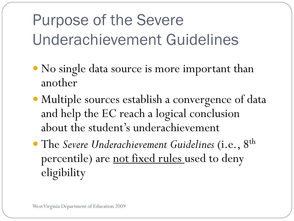 Purpose of the Severe Underachievement Guidelines