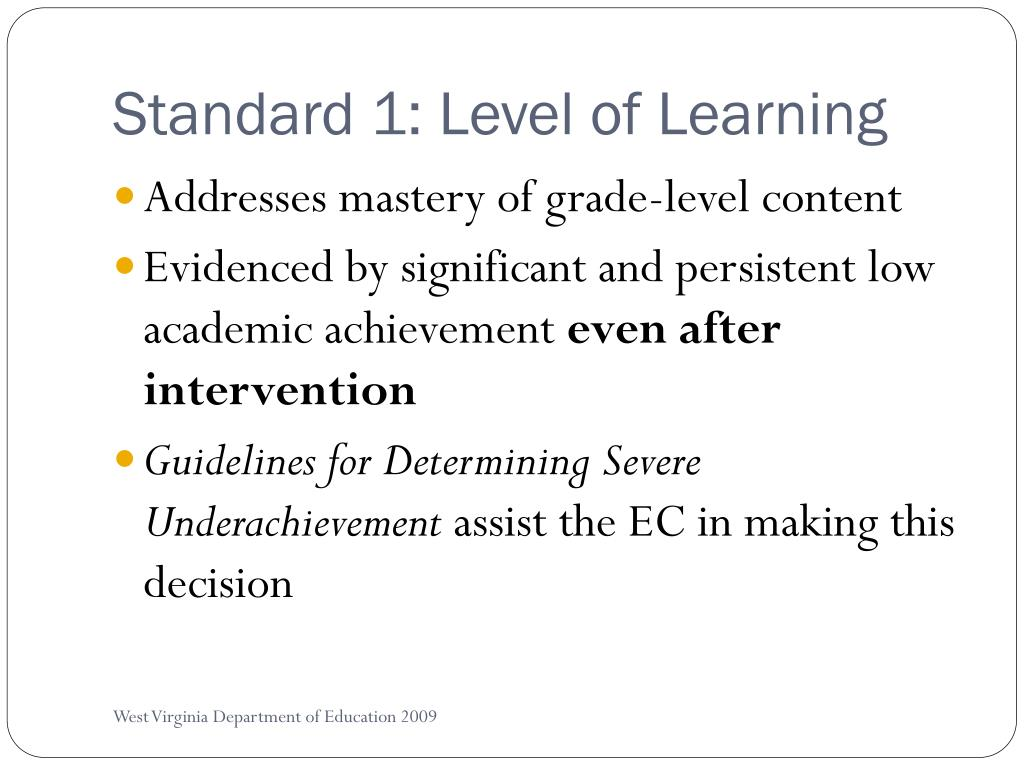 Standard 1: Level of Learning