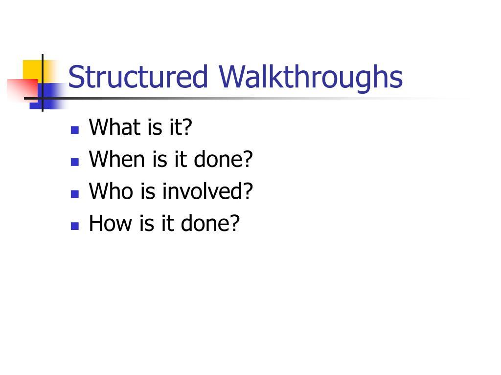 Structured Walkthroughs