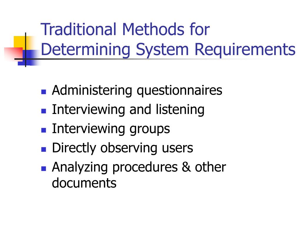 Traditional Methods for Determining System Requirements