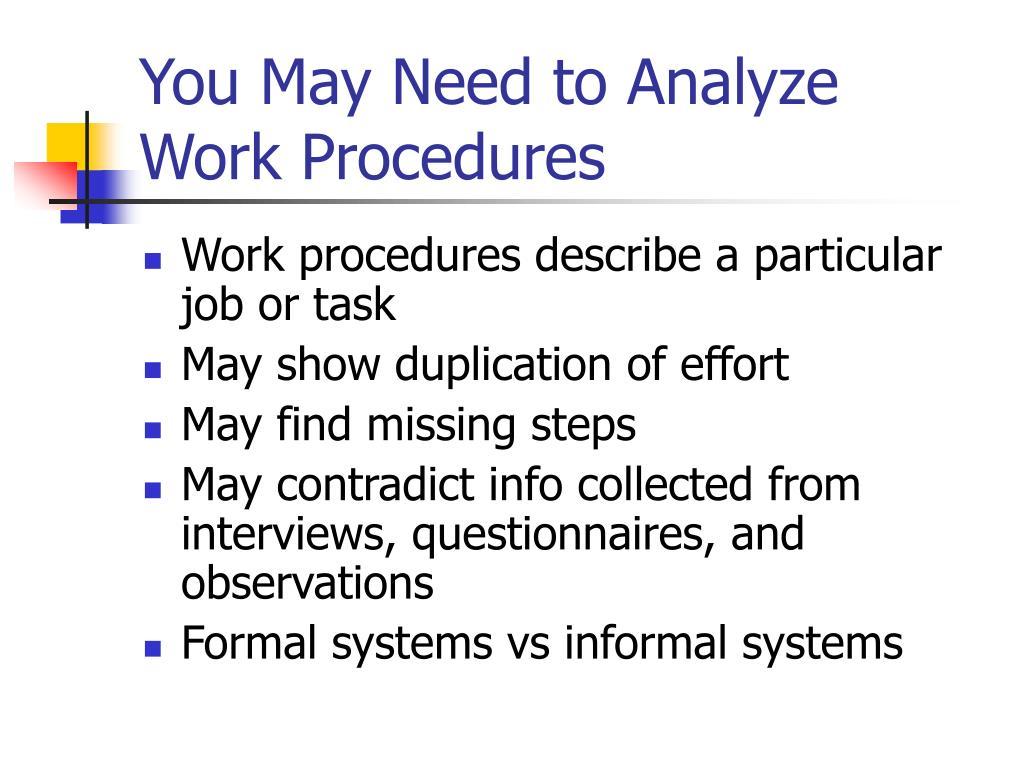 You May Need to Analyze Work Procedures