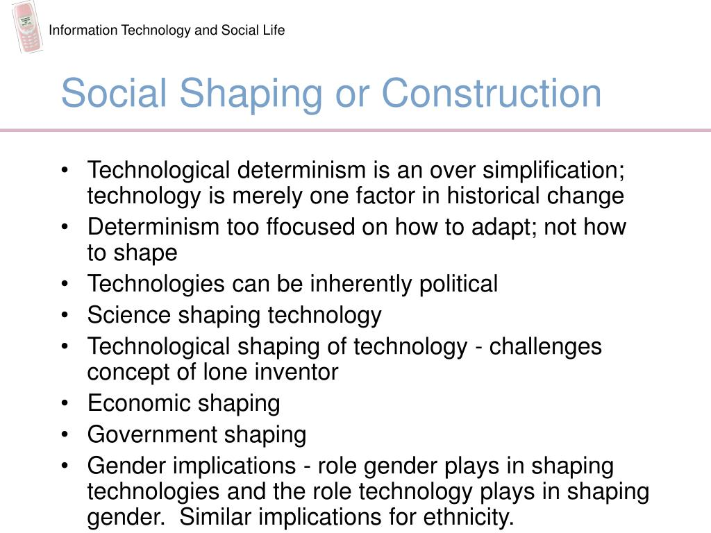 the social shaping of technology essay The social shaping of technology by introductory essay and general issuesintroductory essay: the social shaping of technologydo artifacts have politics.