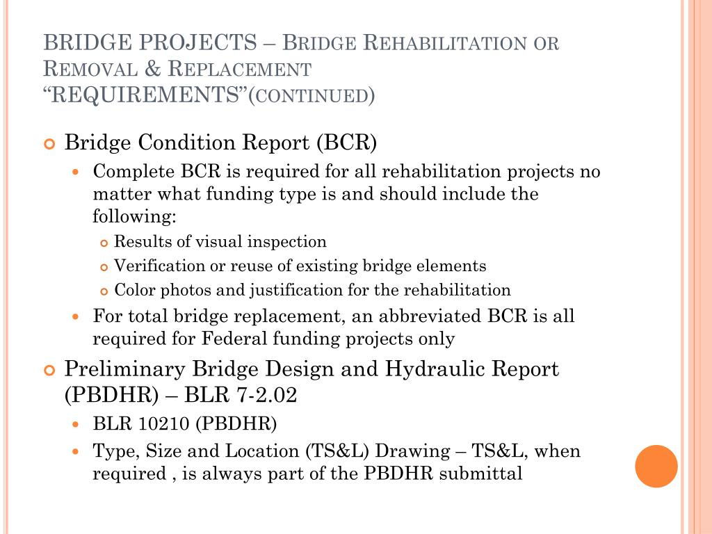 "BRIDGE PROJECTS – Bridge Rehabilitation or Removal & Replacement  ""REQUIREMENTS""(continued)"