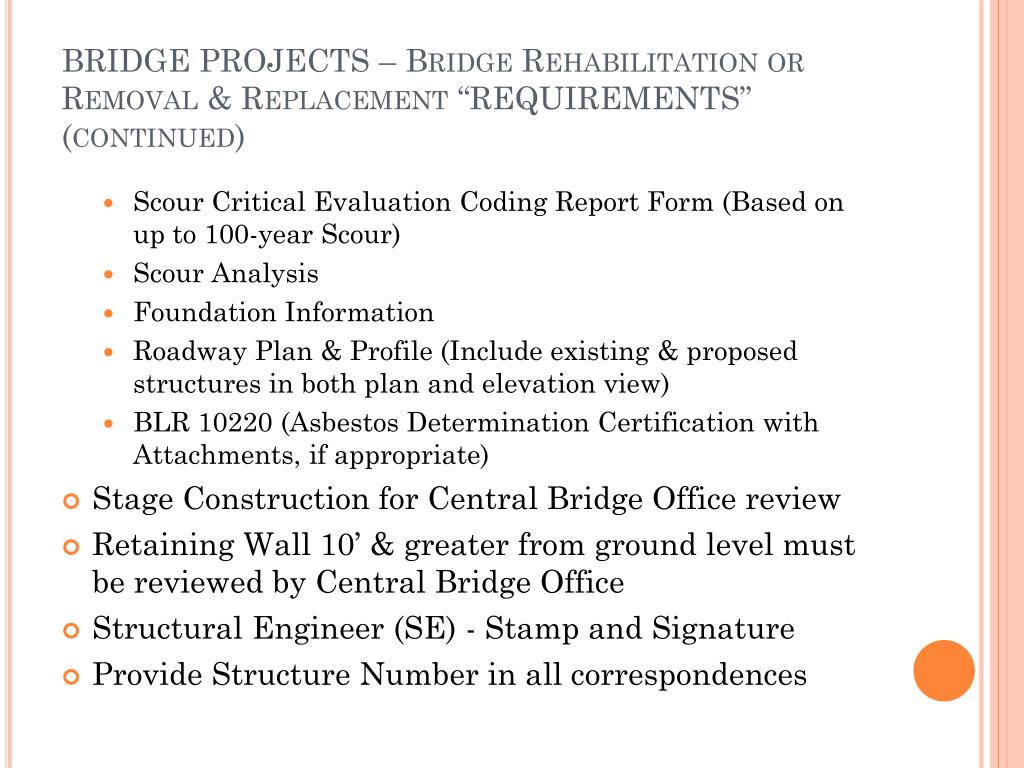 "BRIDGE PROJECTS – Bridge Rehabilitation or Removal & Replacement ""REQUIREMENTS"" (continued)"
