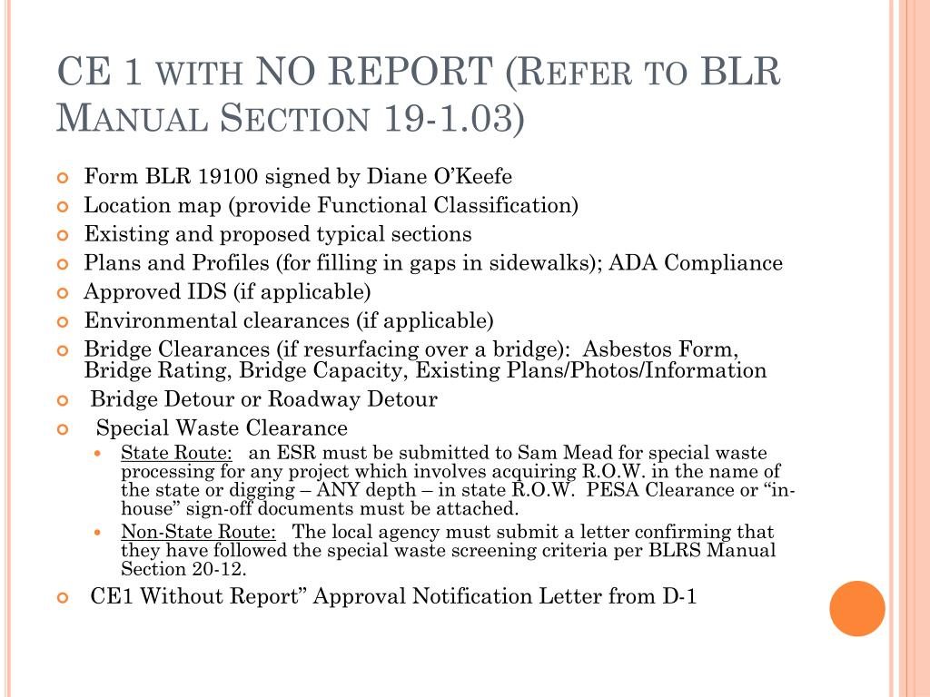 CE 1 with NO REPORT (Refer to BLR Manual Section 19-1.03)