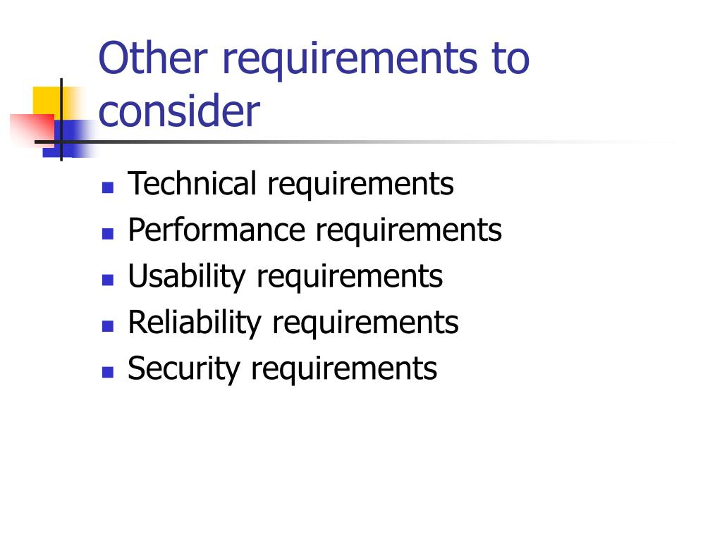 Other requirements to consider