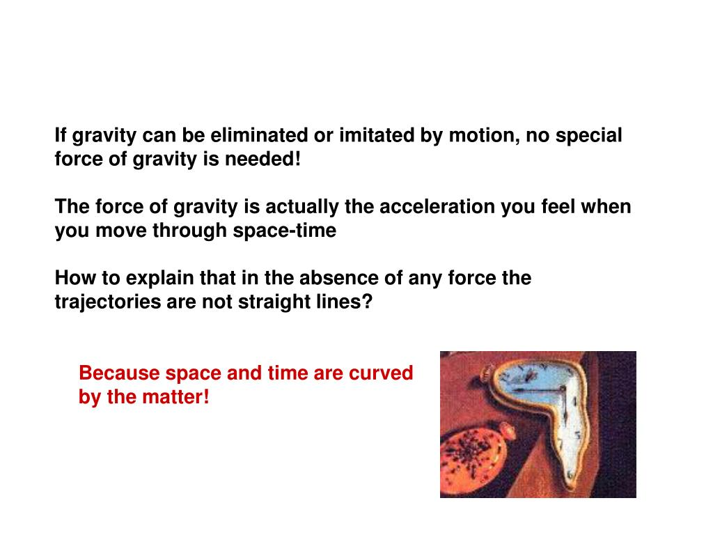 If gravity can be eliminated or imitated by motion, no special force of gravity is needed!