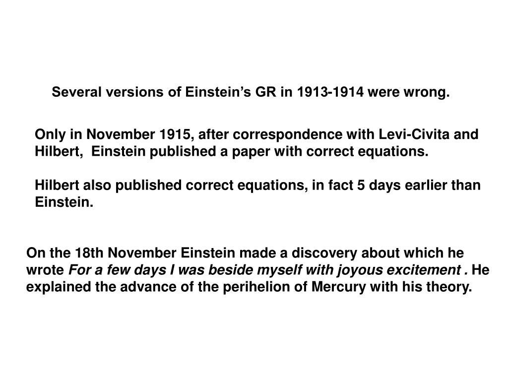Several versions of Einstein's GR in 1913-1914 were wrong.