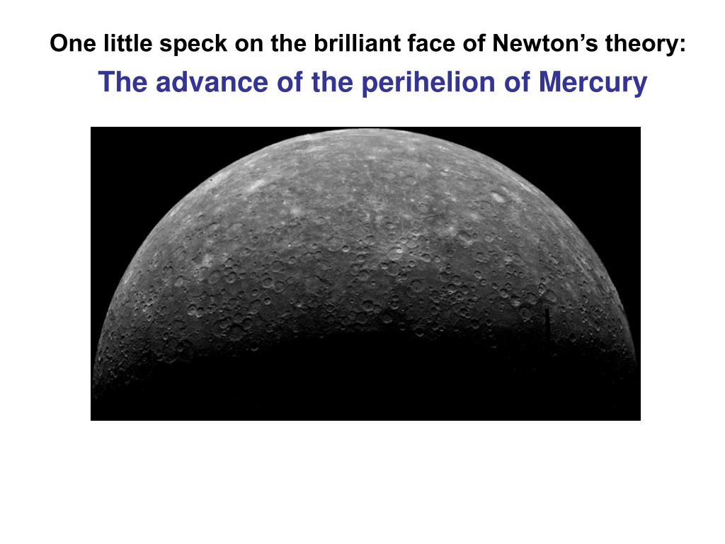 One little speck on the brilliant face of Newton's theory: