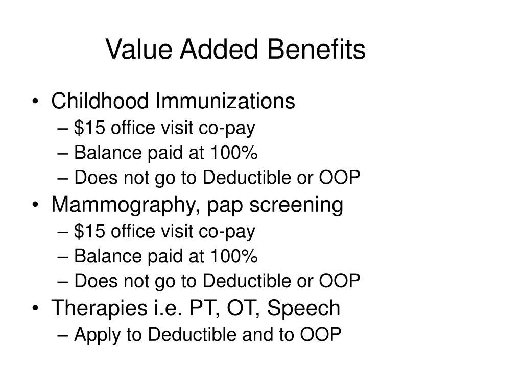 Value Added Benefits