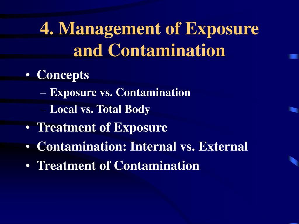 4. Management of Exposure and Contamination