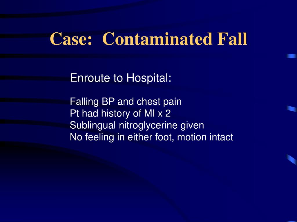 Case:  Contaminated Fall