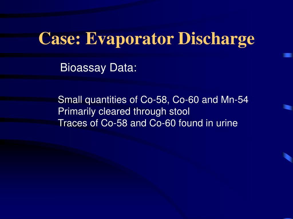 Case: Evaporator Discharge