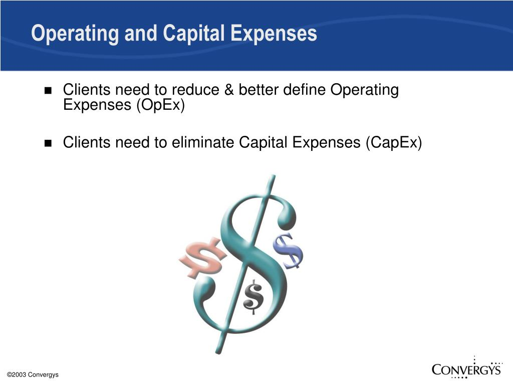 Operating and Capital Expenses