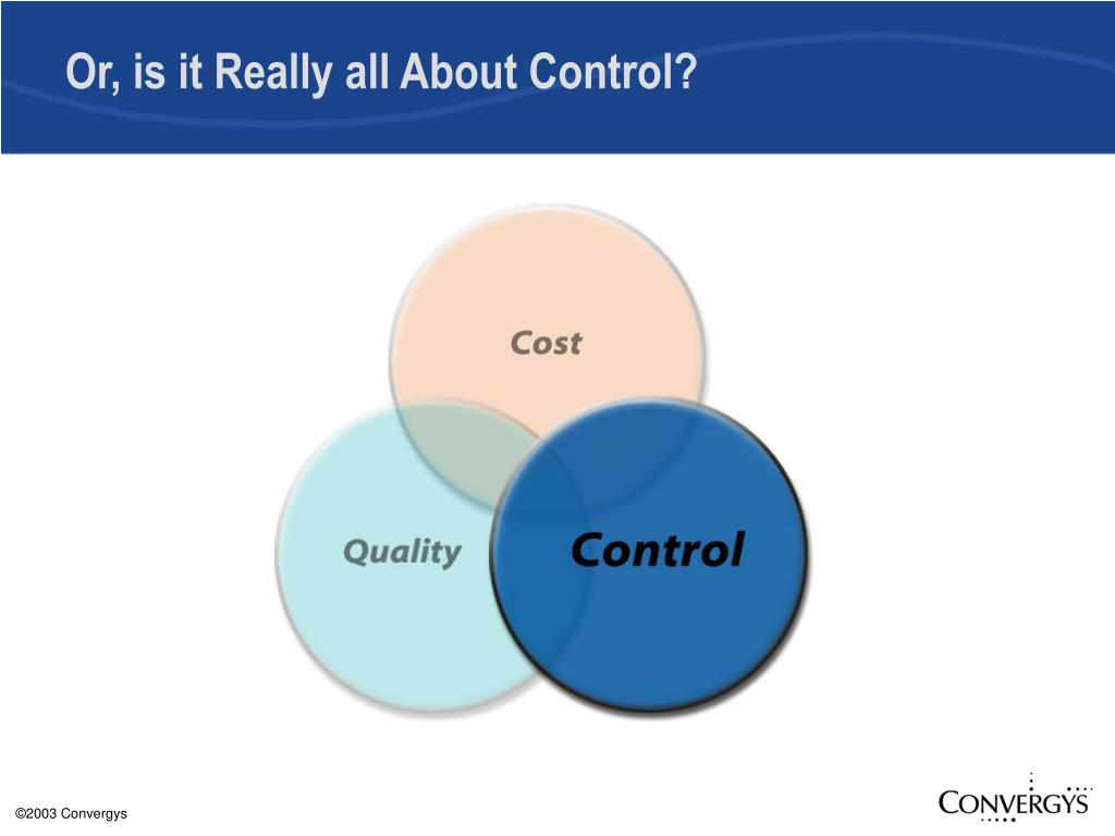 Or, is it Really all About Control?