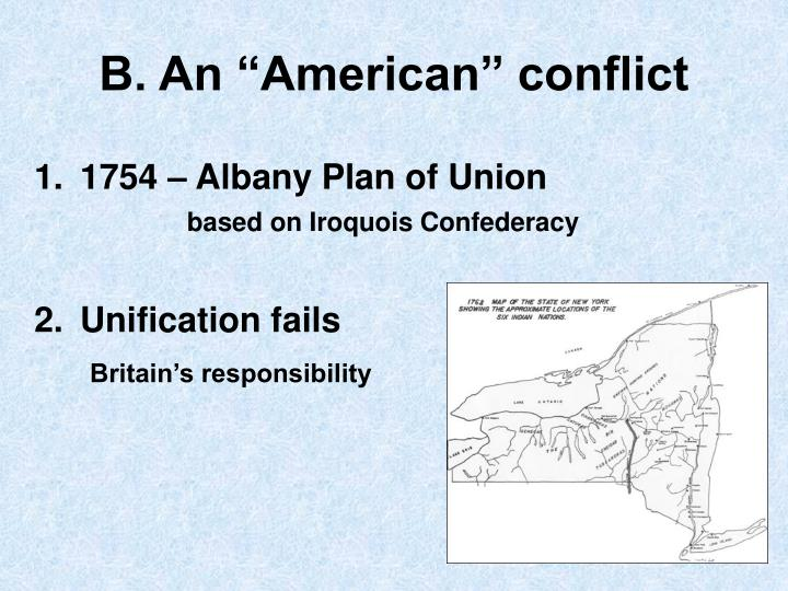 "B. An ""American"" conflict"