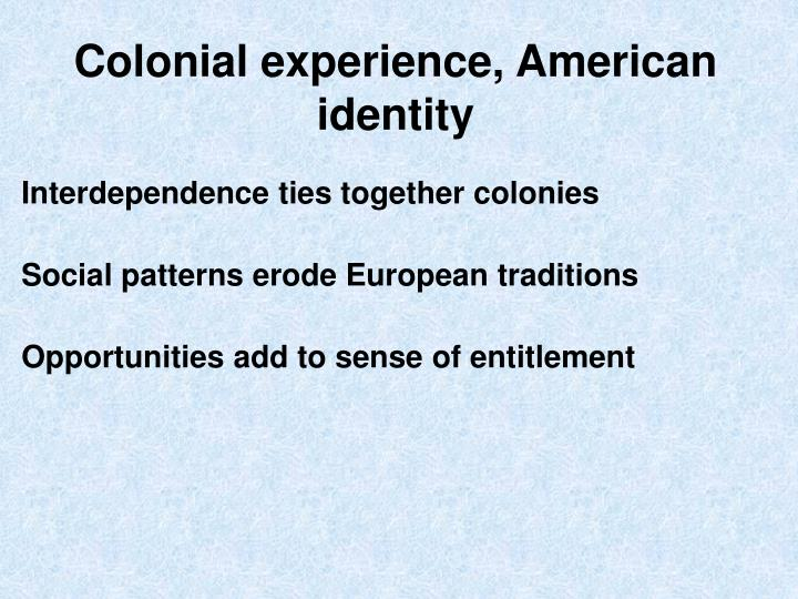Colonial experience, American identity