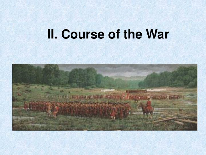 II. Course of the War