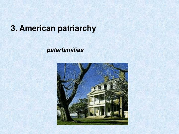 3. American patriarchy
