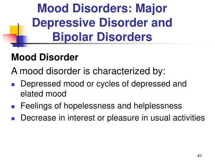 Mood Disorders: Major Depressive Disorder and Bipolar Disorders