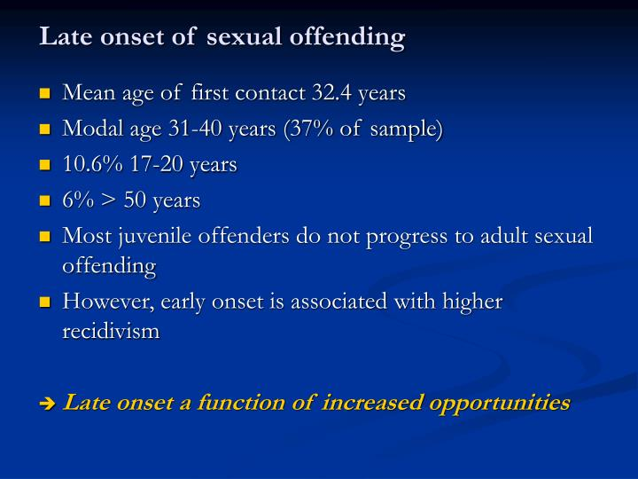 Late onset of sexual offending