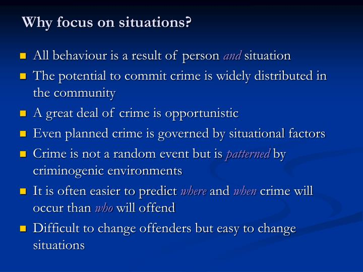 Why focus on situations?