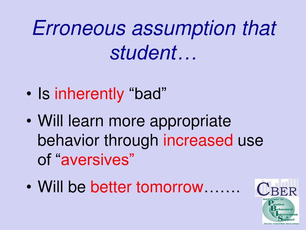 Erroneous assumption that student…