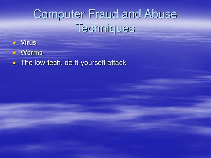 Computer Fraud and Abuse Techniques