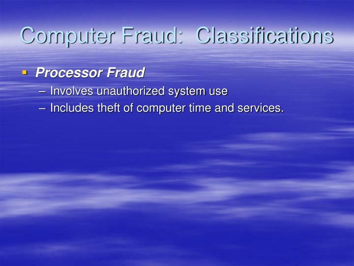 Computer Fraud:  Classifications