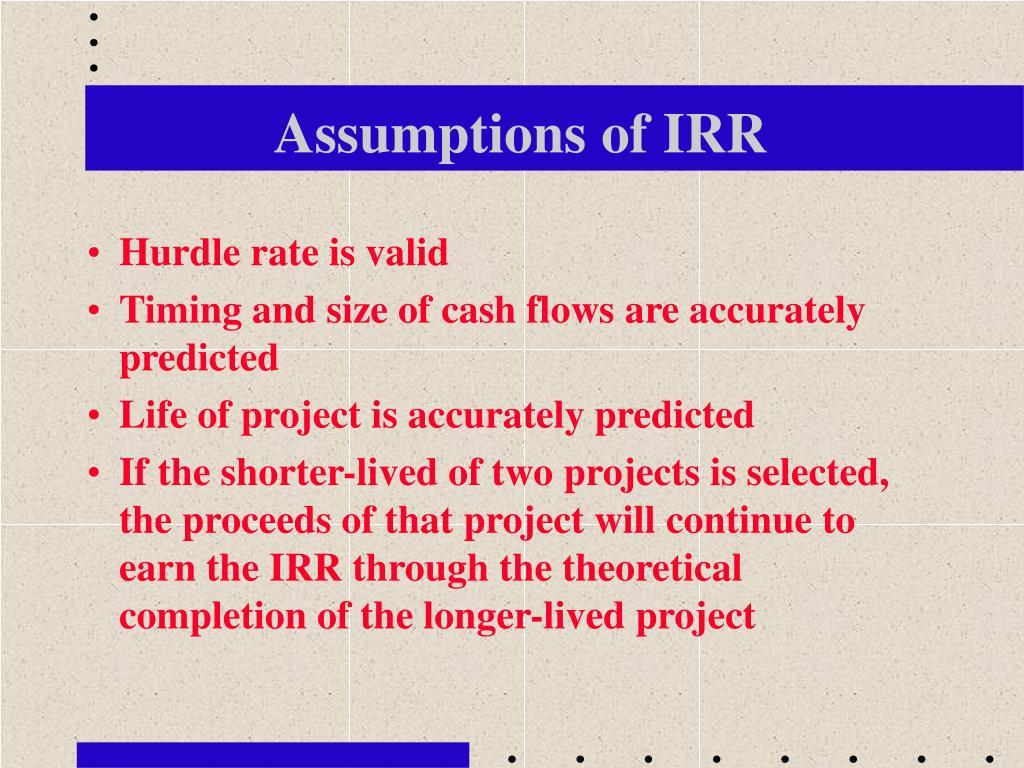 Assumptions of IRR