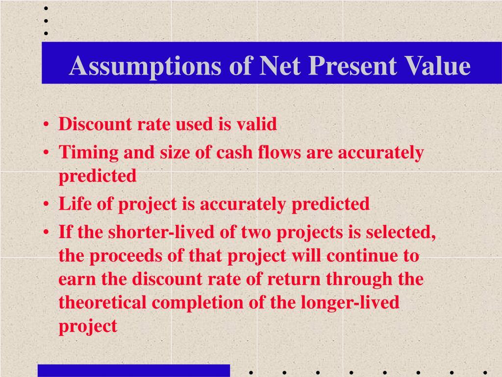 Assumptions of Net Present Value