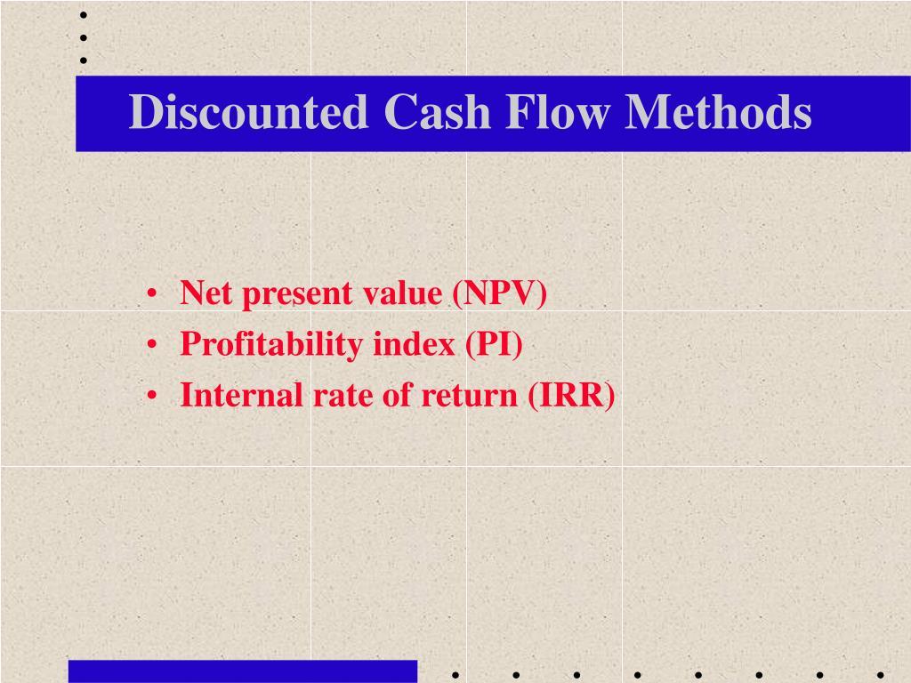 Discounted Cash Flow Methods
