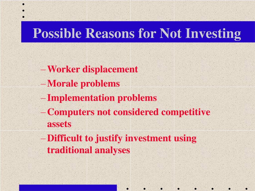Possible Reasons for Not Investing